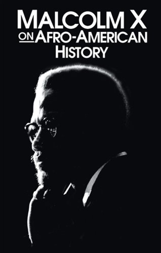 Malcolm X on Afro-American History  3rd 1990 edition cover
