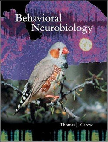 Behavioral Neurobiology The Cellular Organization of Natural Behavior  2004 edition cover