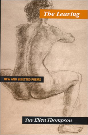 Leaving : New and Selected Poems 1st 2001 9780966941920 Front Cover
