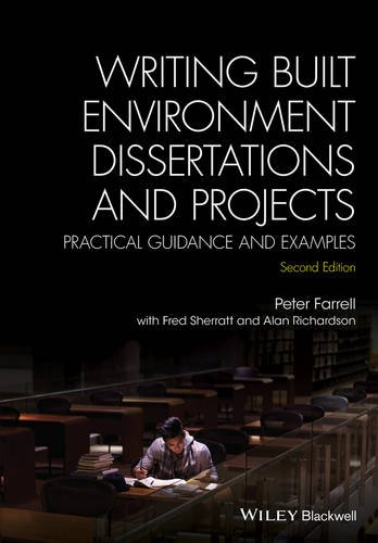 Writing Built Environment Dissertations and Projects: Practical Guidance and Examples  2016 9781118921920 Front Cover