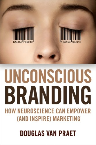 Unconscious Branding How Neuroscience Can Empower (and Inspire) Marketing  2014 edition cover