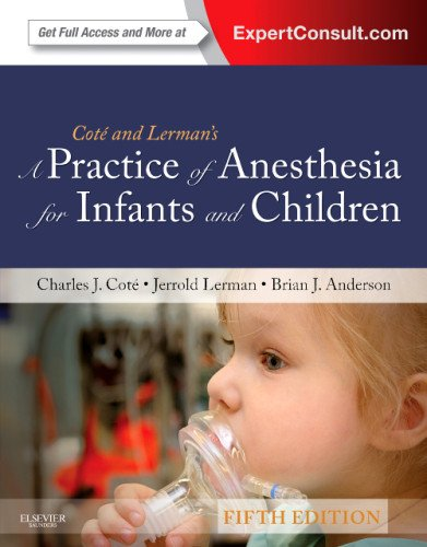 Practice of Anesthesia for Infants and Children Expert Consult - Online and Print 5th 2013 edition cover