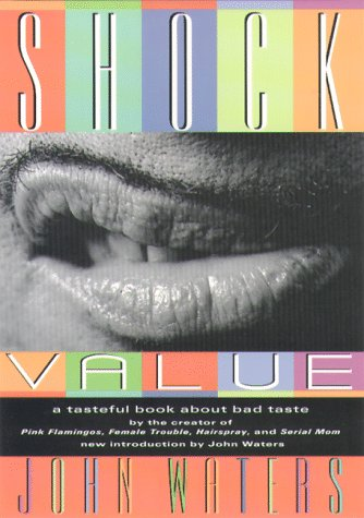 Shock Value A Tasteful Book about Bad Taste 2nd 9781560250920 Front Cover
