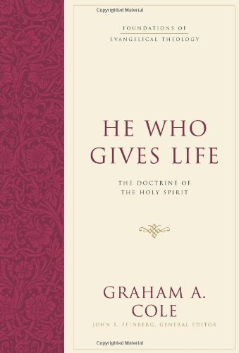 He Who Gives Life The Doctrine of the Holy Spirit  2007 edition cover