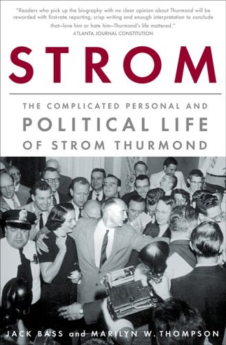 Strom The Complicated Personal and Political Life of Strom Thurmond  2005 9781586483920 Front Cover