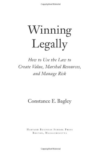 Winning Legally How to Use the Law to Create Value, Marshal Resources, and Manage Risk  2005 edition cover