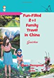 Fun-Filled 2+1 Family Travel in China: Guizhou  0 edition cover