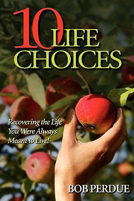 Ten Life Choices N/A 9781934749920 Front Cover