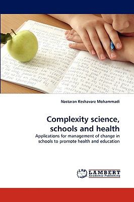 Complexity Science, Schools and Health N/A 9783838340920 Front Cover
