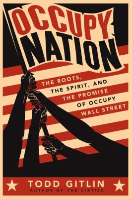 Occupy Nation The Roots, the Spirit, and the Promise of Occupy Wall Street N/A edition cover