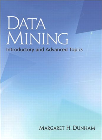 Data Mining Introductory and Advanced Topics  2003 9780130888921 Front Cover