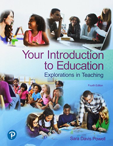 Your Introduction to Education: Explorations in Teaching  2018 9780134736921 Front Cover