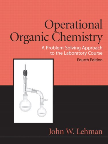 Operational Organic Chemistry A Problem-Solving Approach to the Laboratory Course 4th 2009 edition cover