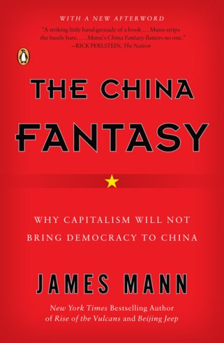 China Fantasy Why Capitalism Will Not Bring Democracy to China N/A edition cover