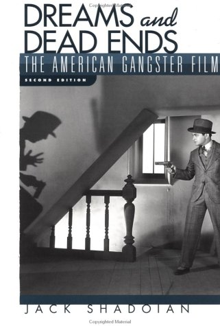 Dreams and Dead Ends The American Gangster Film 2nd 2001 (Revised) 9780195142921 Front Cover