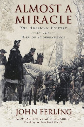 Almost a Miracle The American Victory in the War of Independence  2009 edition cover