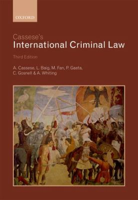 Cassese's International Criminal Law  3rd 2013 edition cover
