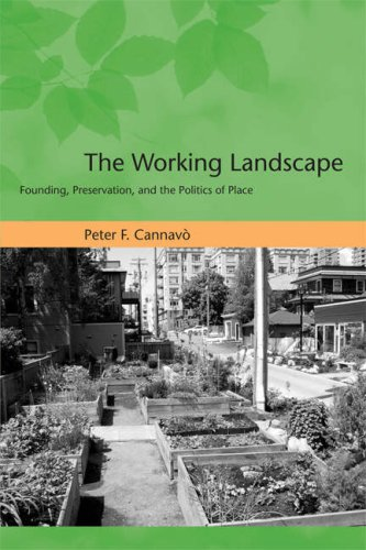 Working Landscape Founding, Preservation, and the Politics of Place  2007 edition cover