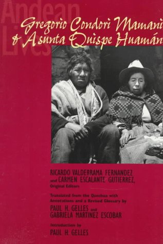 Andean Lives Gregorio Condori Mamani and Asunta Quispe Huam�n  1996 9780292724921 Front Cover