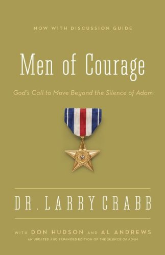 Men of Courage God's Call to Move Beyond the Silence of Adam  2013 (Enlarged) edition cover