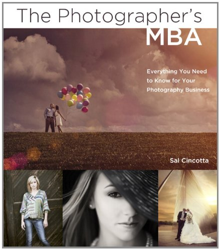 Photographer's MBA Everything You Need to Know for Your Photography Business  2013 (Revised) edition cover