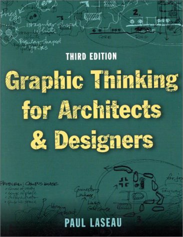 Graphic Thinking for Architects and Designers  3rd 2001 (Revised) edition cover