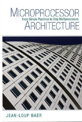 Microprocessor Architecture From Simple Pipelines to Chip Multiprocessors  2010 9780521769921 Front Cover