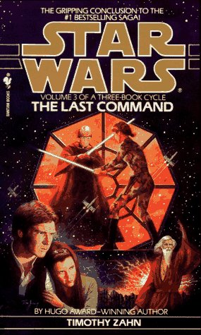Last Command: Star Wars Legends (the Thrawn Trilogy)   1994 9780553564921 Front Cover