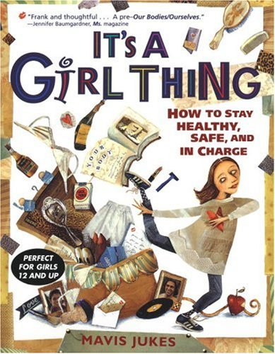 It's a Girl Thing How to Stay Healthy, Safe and in Charge N/A edition cover