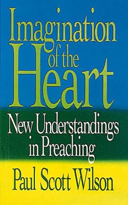 Imagination of the Heart New Understandings in Preaching N/A 9780687186921 Front Cover