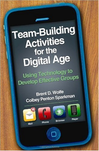 Team-Building Activities for the Digital Age Using Technology to Develop Effective Groups  2010 edition cover