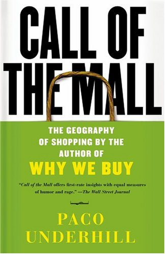 Call of the Mall The Geography of Shopping by the Author of Why We Buy  2004 edition cover