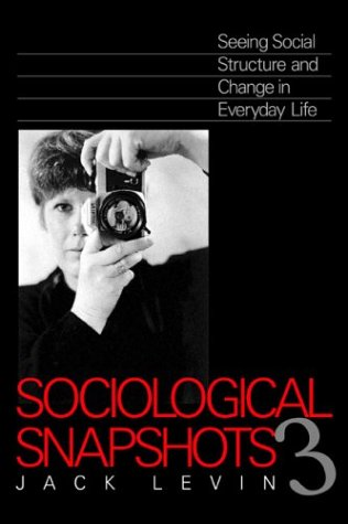 Sociological Snapshots Seeing Social Structure and Change in Everyday Life 3rd 1998 9780761985921 Front Cover