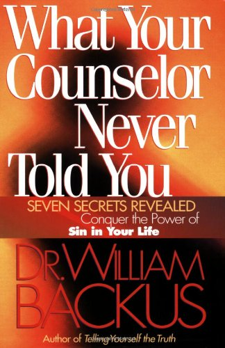 What Your Counselor Never Told You Seven Secrets Revealed-Conquer the Power of Sin in Your Life  2000 edition cover