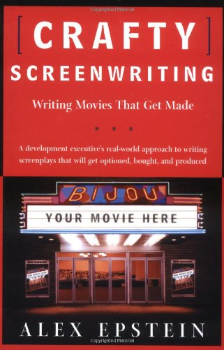 Crafty Screenwriting Writing Movies That Get Made  2002 (Revised) edition cover