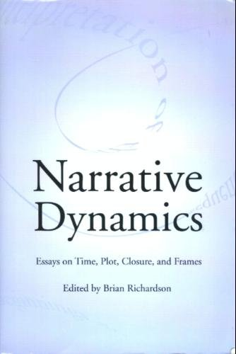 Narrative Dynamics Essays on Time, Plot, Closure, and Frame  2001 edition cover
