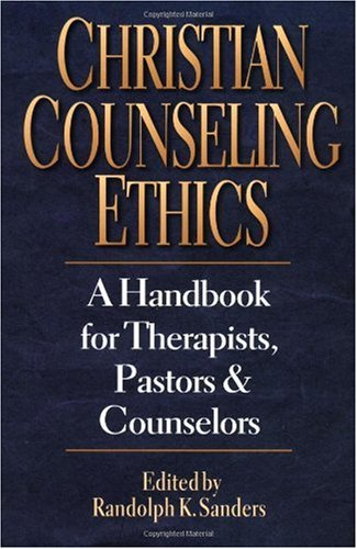 Christian Counseling Ethics A Handbook for Therapists, Pastors and Counselors  1997 edition cover