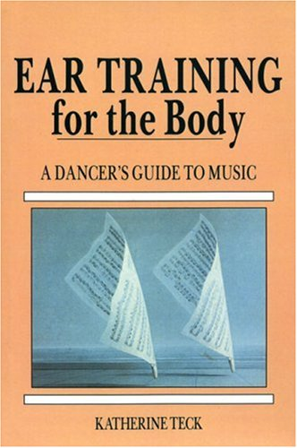 Ear Training for the Body A Dancer's Guide to Music N/A edition cover