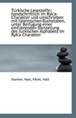 T�rkische Lesestoffe; Handschriftlich Im Ryk'A-Charakter und Umschrieben Mit Lateinischen Buchstaben  N/A 9781113309921 Front Cover
