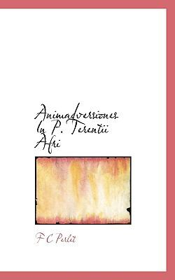 Animadversiones in P Terentii Afri N/A 9781113619921 Front Cover