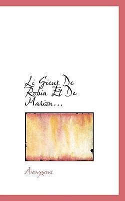 Li Gieus de Robin et de Marion N/A 9781115053921 Front Cover