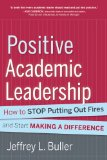 Positive Academic Leadership How to Stop Putting Out Fires and Start Making a Difference  2013 edition cover