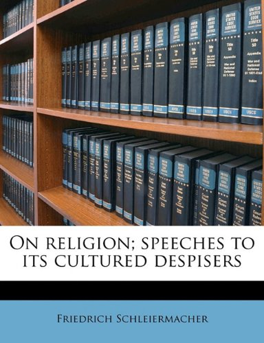 On Religion; Speeches to Its Cultured Despisers  N/A 9781177686921 Front Cover