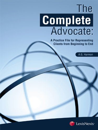 Complete Advocate A Practice File for Representing Clients from Beginning to End  2010 edition cover