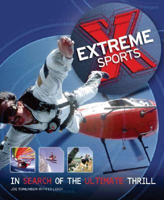 Extreme Sports In Search of the Ultimate Thrill  2004 9781552979921 Front Cover