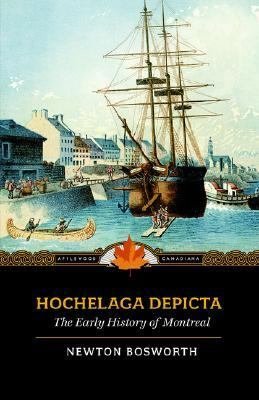 Hochelaga Depicta Or the Early History of Montreal N/A 9781557099921 Front Cover