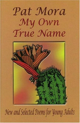 My Own True Name New and Selected Poems for Young Adults, 1984-1999  2000 edition cover