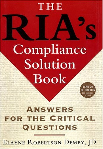 RIA's Compliance Solution Book Answers for the Critical Questions  2006 9781576601921 Front Cover