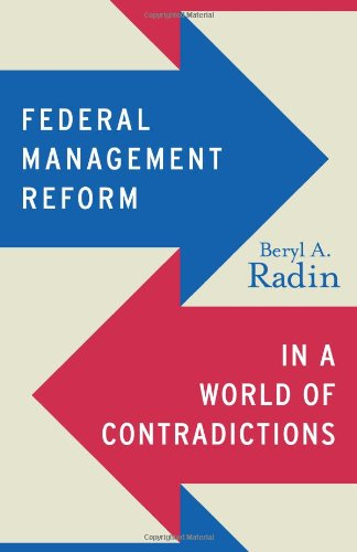 Federal Management Reform in a World of Contradictions   2012 edition cover