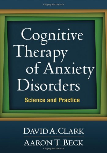 Cognitive Therapy of Anxiety Disorders Science and Practice  2010 edition cover
